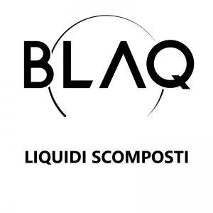 Liquidi Scomposti BLAQ